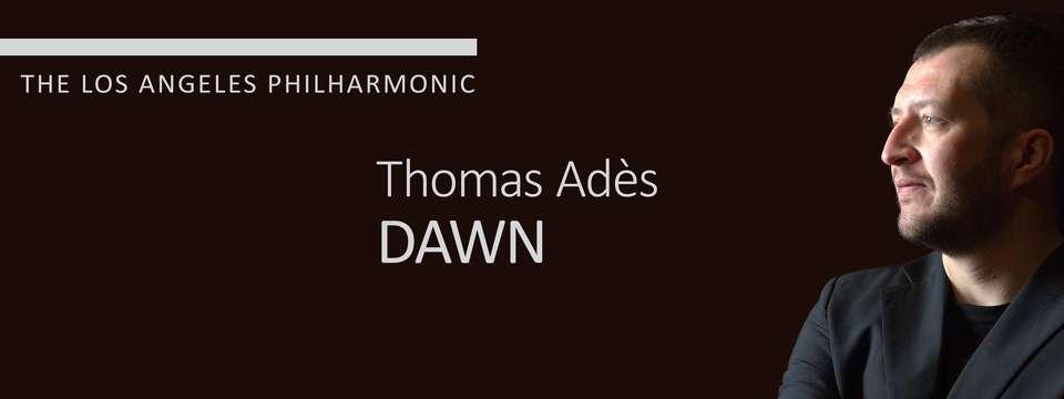 Ades - Dawn, US Premiere