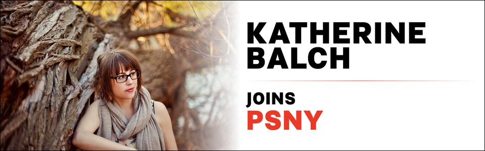 Katherine Balch Joins PSNY