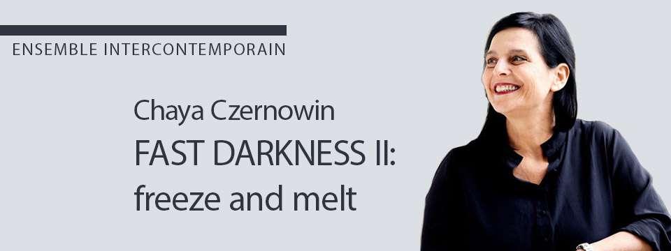 Czernowin - Fast Darkness II