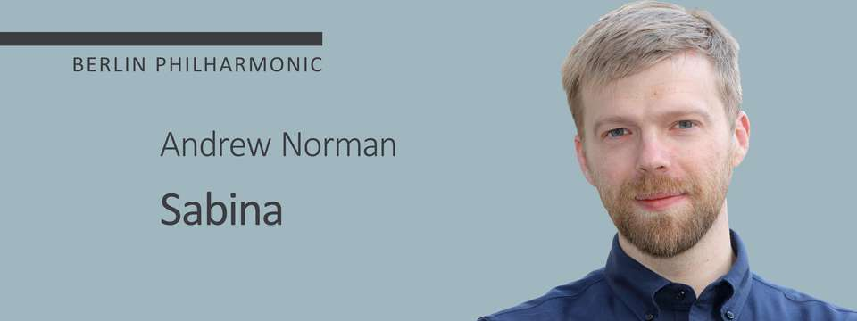 Andrew Norman - Sabina