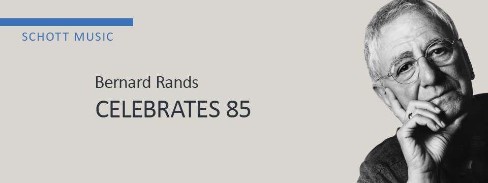 Bernard Rands - 85th Birthday