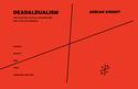 Adrian  Knight: Daedaldualism
