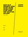 Andrew Norman: Drip Blip Sparkle Spin Glint Glide Glow Float Flop Chop Pop Shatter Splash study score