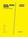 Andrew Norman: Mine, Mime, Meme for chamber ensemble