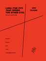 Ann Cleare: luna (the eye that opens the other eye) for alto saxophone
