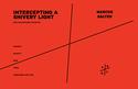 Marcos Balter: Intercepting a Shivery Light for saxophone quartet