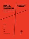 Christopher Cerrone: How to Breathe Underwater