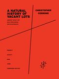 A Natural History of Vacant Lots