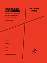 Anthony Davis: Restless Mourning oratorio in 4 movements for SATB chorus and chamber ensemble