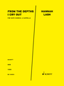 Hannah Lash: From the Depths I Cry Out for SATB vocal ensemble, a cappella (maximum 2 to a part)