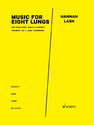 Hannah Lash: Music for Eight Lungs for baritone, bass clarinet, trumpet in C, and trombone