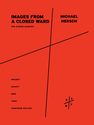 Michael Hersch: Images from a Closed Ward for string quartet