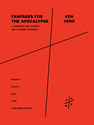 Ken Ueno: Fanfares for the Apocalypse concerto for trumpet and chamber ensemble