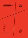 Ken Ueno: Shiroi Ishi for vocal quartet