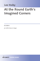 Lee Hoiby: At the Round Earth's Imagined Corners for SATB chorus & organ