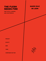 Mario Diaz de Leon: The Flesh Needs Fire for flute, clarinet, and electronics