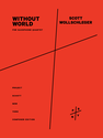 Scott Wollschleger: Without World for saxophone quartet