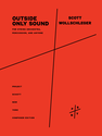 Scott Wollschleger: Outside Only Sound for string orchestra, percussion, and anyone