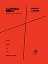 Timo Andres: Clamber Music free variations for two violins and piano