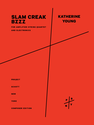 Katherine Young: slam creak bzzz for amplified string quartet and electronics